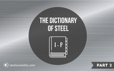 The Dictionary Of Steel, Part 2: I to P