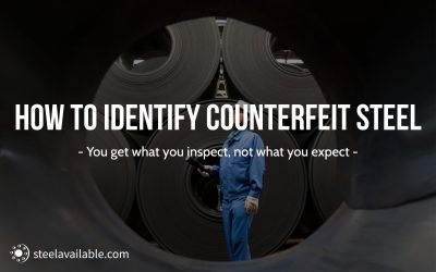 Counterfeit Steel is a Big Worry in the Industry