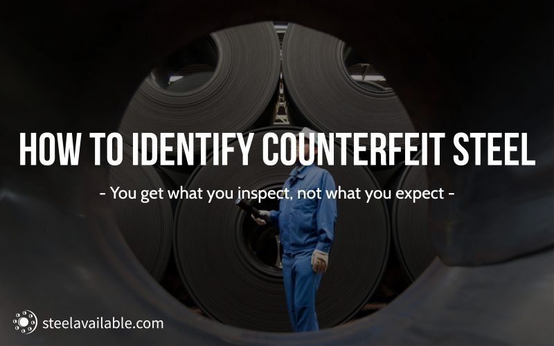 Counterfeit Steel is a Big Worry in the Industry - Steel