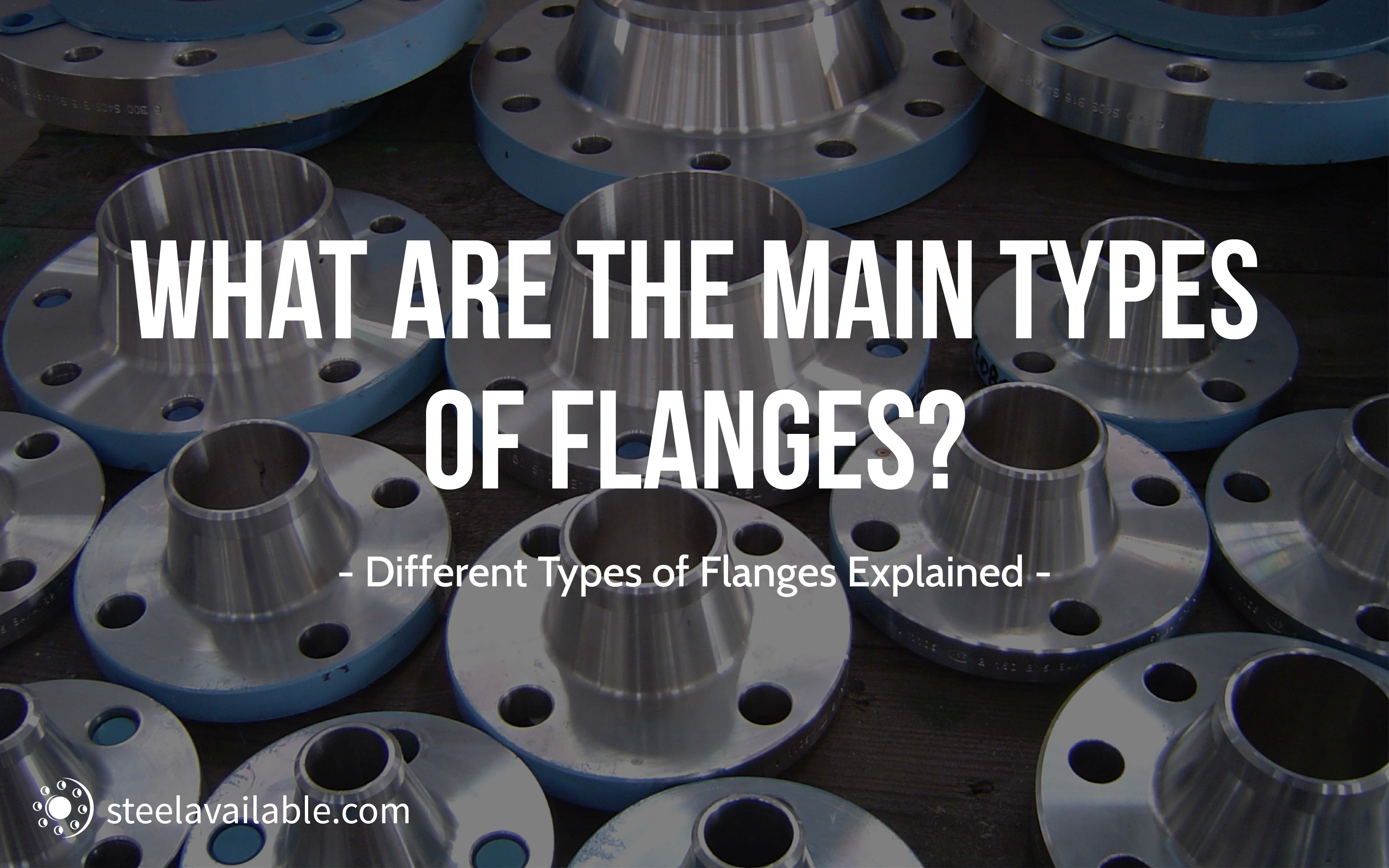 What are the Main Types of Flanges? - Steel Available